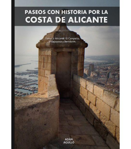 PASEOS CON HISTORIA POR LA COSTA DE ALICANTE - Tomo 2